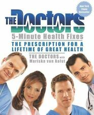 The Doctors 5-Minute Health Fixes: The Prescription for a Lifetime of Great Heal