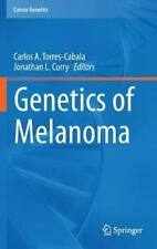 Genetics of Melanoma: By Torres-Cabala, Carlos A. Curry, Jonathan L.