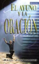 El Ayuno y la Oracion = Fasting and Prayer (Paperback or Softback)