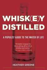 Whiskey Distilled: A Populist Guide to the Water of Life, Greene, Heather