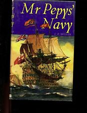 MR PEPY'S NAVY. ( Royal Navy 17th Century) L A Wilcox,  1st HBdj   VG
