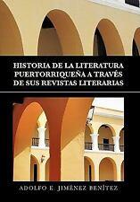 HISTORIA DE LA LITERATURA PUERTORRIQUENA A TRAVES DE SUS REVISTAS LITERARIAS / P