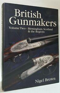 British Gunmakers Volume 2 Nigel Brown Birmingham Scotland & Regions gunsmiths
