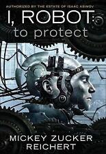 To Protect (I, Robot) Mickey Zucker Reichert Hardcover