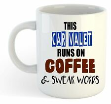 This Car Valet Runs On Coffee & Swear Words Mug - Funny, Gift, Jobs