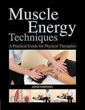 Muscle Energy Techniques: A Practical Handbook for Physical Therapists by John Gibbons (Paperback, 2012)
