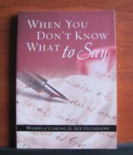 When You Don't Know What to Say: Words of Caring for All Occasions - Christian