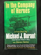 IN THE COMPANY OF HEROES Michael J. Durant 2003 First Edition 1st Printing DJ