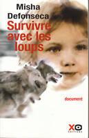 Livre survivre avec les loups  Misha Defonseca book