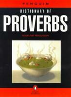 Dictionary of Proverbs, The Penguin (Reference) By Rosalind Fergusson