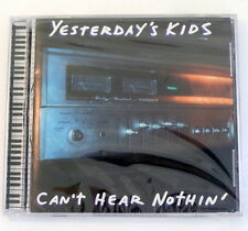 Can't Hear Nothin' by Yesterday's Kids (CD, 2002, Panic Button records)