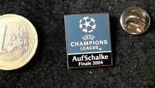 Schalke 04 S04 Fussball Pin Badge Champions Legaue Finale Final 2004 auf Schalke