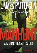 Manhunt: A Michael Bennett Story (BookShots) by James Patterson (Paperback) NEW
