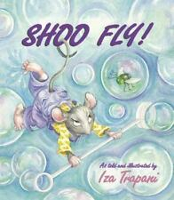 Shoo Fly! by Iza Trapani (2002, Board Book)