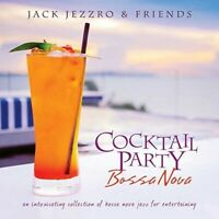 Jack Jezzro - Cocktail Party Bossa Nova [New CD]