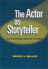 The Actor as Storyteller: An Introduction to Acting, , Miller,Bruce, Very Good,