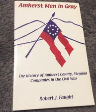 Amherst Men in Gray: History of Amherst County Companies in the Civil War
