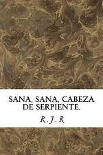Sana, Sana, Cabeza de Serpiente : Trece Cuentos by R. R (2017, Paperback)