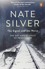 The Signal and the Noise: The Art and Science of Prediction by Nate Silver (PB)