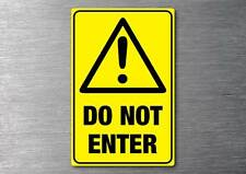 Do not enter sticker 7 year sign vinyl water & fade proof safety oh&s