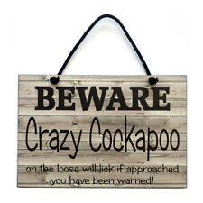 Cockapoo Gift Beware Crazy Cockapoo On The Loose Handmade Wooden Home Sign 533