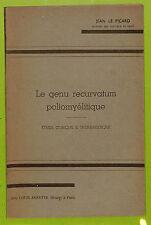 """JEAN LE PICARD """"LE GENU RECURVATUM POLIOMYELITIQUE"""" DEDICACE AUTEUR BROCHURE"""