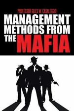 Management Methods from the Mafia by Professor Giles W. Casaleggio (2013,...