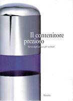 Il contenitore prezioso. Storia degli astucci per occhiali - Marsilio Ed. #