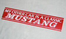 """Ford Mustang bumper sticker / decal - """"My other car is a classic Mustang"""" 12.5in"""