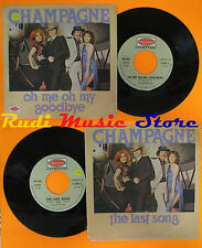 LP 45 7'' CHAMPAGNE Oh me oh my goodbye The last song 1977 italy cd mc dvd (*)