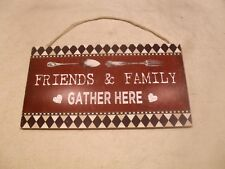 """Décor Wall Plaque Picture ~ """"Friend & Family Gether Here� on Hardboard"""