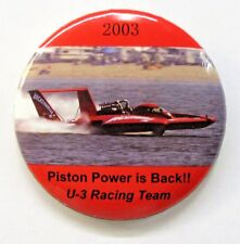 2003 U-3 RACING TEAM PISTON POWER IS BACK pinback button Hydroplane boat c3