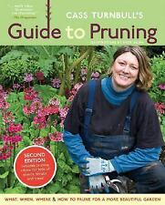 Cass Turnbull's Guide to Pruning, 2nd Edition: What, When, Where & How to Prune