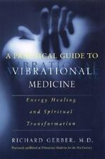 A Practical Guide to Vibrational Medicine: Energy Healing and Spiritual Transfo