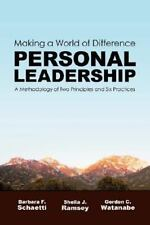 Personal Leadership: Making a World of Difference: A Methodology of Two Principl