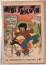 BIBI FRICOTIN  AU POLE NORD .Album n°8.  SPE 1940 - FORTON.  Superbe !