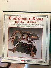 IL TELEFONO A ROMA DAL 1877 AL 1925 - SIP - 1991