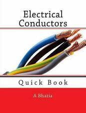 Electrical Conductors : Quick Book by A. Bhatia (2015, Paperback)