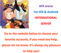 AFK Arena International Server! Choose your favorite accounts.