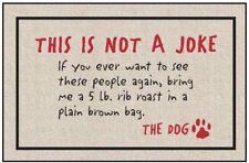 """High Cotton """"Not a Joke-The Dog"""" Indoor/Outdoor Doormat"""