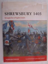 Osprey Campaign 316: Shrewsbury 1403 - Struggle for a Fragile Crown