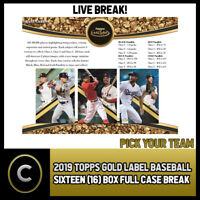 2019 TOPPS GOLD LABEL BASEBALL 16 BOX (FULL CASE) BREAK #A584 - PICK YOUR TEAM