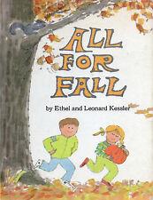 ALL FOR FALL – Ethel & Leonard Kessler - Parents' Magazine Press - 1974 Hcvr