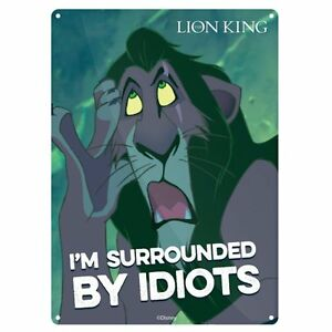 """The Lion King """"I'm Surrounded By Idiots"""" A5 Steel Sign"""