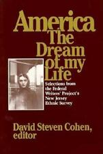 America, the Dream of My Life: Selections from the Federal Writers' Project's Ne