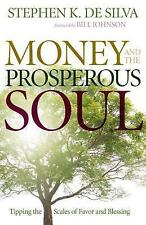 Money and the Prosperous Soul: Tipping the Scales of Favor and Blessing by...