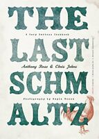 The Last Schmaltz: A Very Serious Cookbook by Johns, Chris Book The Fast Free