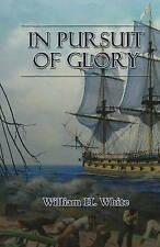 In Pursuit of Glory - New Book White, William H.