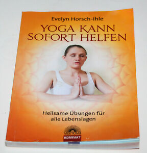 Yoga kann sofort helfen ISBN: 9783866163478, Yoga für alle Notlagen des Alltags