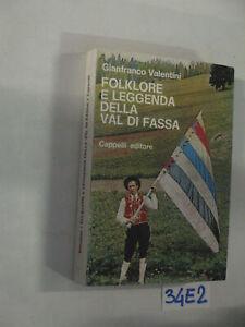 Valentini FOLKLORE E LEGGENDA DELLA VAL DI FASSA  (34E2)